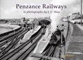 Penzance Railways in Photographs by J.C. Way   Neil Butters  