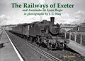 The Railways of Exeter and Axminster to Lyme Regis | Neil Butters |