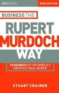 Business the Rupert Murdoch Way | Stuart Crainer |