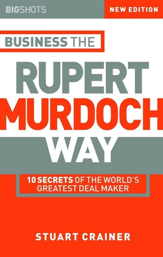 Business the Rupert Murdoch Way
