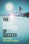 The Seven Summits of Success | Heller, Robert ; Stephens, Rebecca |