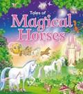 Magical Horses | Karen King ; Angela Hicks |