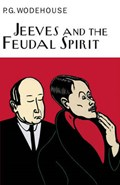 Jeeves And The Feudal Spirit | P.G. Wodehouse |