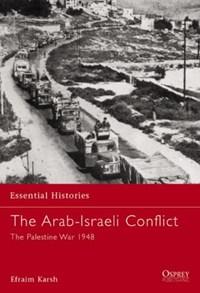 The Arab-Israeli Conflict | Efraim Karsh |