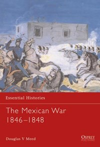 The Mexican War 1846-1848   Douglas Meed  