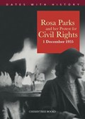 Rosa Parks and her protest for Civil Rights 1 December 1955 | Philip Steele |