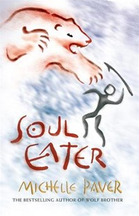 Chronicles of Ancient Darkness: Soul Eater | Michelle Paver |