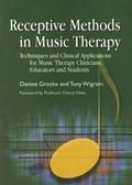 Receptive Methods in Music Therapy   Grocke, Denise ; Wigram, Tony  