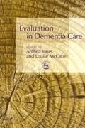 Evaluation in Dementia Care   Innes, Anthea ; McCabe, Louise  