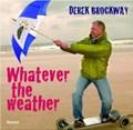 Whatever the Weather | Derek Brockway |