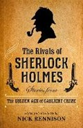 The Rivals of Sherlock Holmes | Nick Rennison |