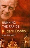 Running the Rapids | Kildare Dobbs |
