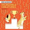 Odd Science - Incredible Creatures   James Olstein  