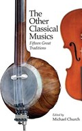 The Other Classical Musics | Michael Church |