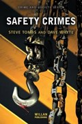 Safety Crimes | Steve Tombs ; Dave Whyte ; Hazel Croall |