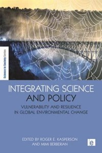 Integrating Science and Policy | Roger E. Kasperson ; Mimi Berberian |