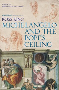 Michelangelo And The Pope's Ceiling | Dr Ross King |