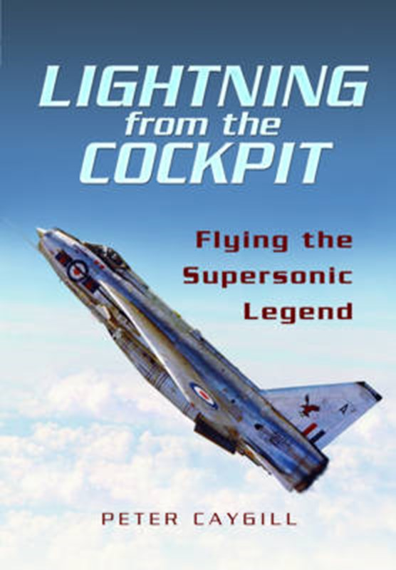 Lightning from the Cockpit: Flying the Supersonic Legend