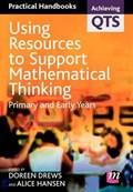 Using Resources to Support Mathematical Thinking | Doreen Drews ; Alice Earnshaw ; Alice Hansen |