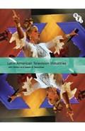 Latin American Television Industries | John Sinclair ; Joseph D. Straubhaar |