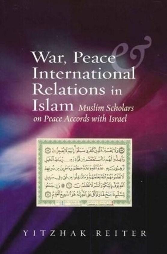 War, Peace & International Relations in Islam