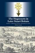 The Huguenots in Later Stuart Britain | Robin Gwynn |
