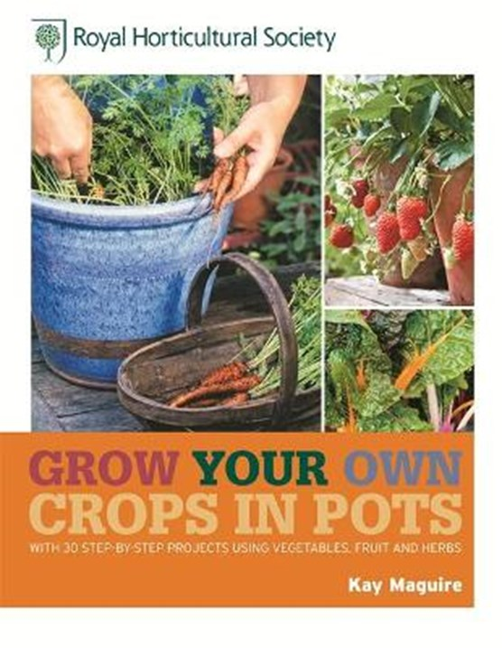 RHS Grow Your Own: Crops in Pots