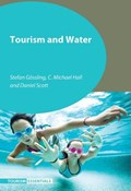 Tourism and Water | Goessling, Stefan ; Hall, C. Michael ; Scott, Daniel |