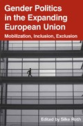 Gender Politics in the Expanding European Union | Silke Roth |