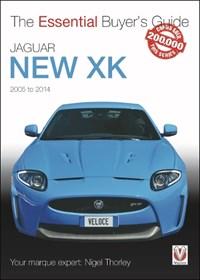 The Essential Buyers Guide Jaguar New Xk 2005-2014   Nigel Thorley  
