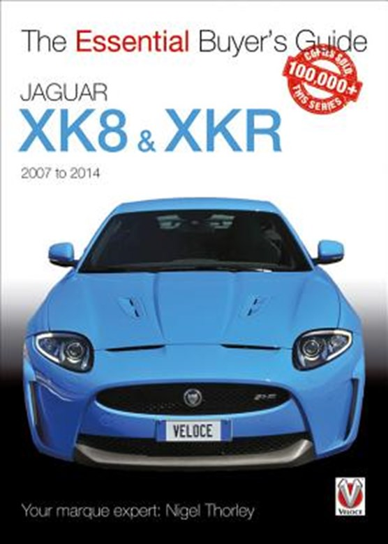 The Essential Buyers Guide Jaguar New Xk 2005-2014