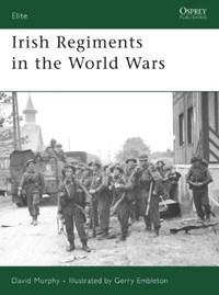 Irish Regiments in the World Wars | David Murphy |