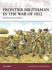 Frontier Militiaman in the War of | Ed Gilbert |
