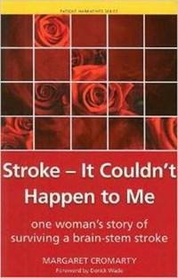Stroke - it Couldn't Happen to Me | Margaret Cromarty ; Shoaib Siddiqui |