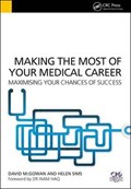 Making the Most of Your Medical Career | David McGowan ; Helen Sims ; Joseph Norris ; Natalie Smith |