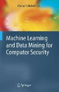 Machine Learning and Data Mining for Computer Security   Marcus A. Maloof  