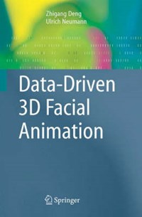 Data-Driven 3D Facial Animation | Zhigang Deng ; Ulrich Neumann |