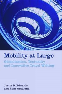Mobility at Large | Justin D. (university of Surrey) Edwards ; Rune Graulund |