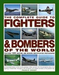 The Complete Guide to Fighters & Bombers of the World | Francis Crosby |