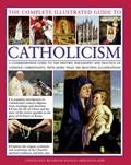 Complete Illustrated Guide to Catholicism   Paul Tessa & Creighton-Jobe Ronald  