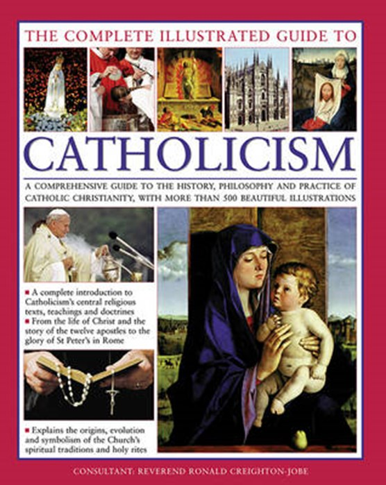Complete Illustrated Guide to Catholicism