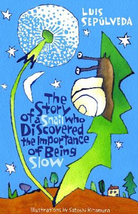 The Story of a Snail Who Discovered the Importance of Being Slow