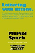Loitering with Intent   Muriel Spark ; Alan Taylor  