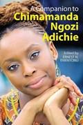 A Companion to Chimamanda Ngozi Adichie | Ernest N. (author) Emenyonu |