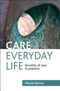 Care in Everyday Life | Marian Barnes |