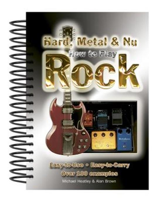 How to Play Hard, Metal & NU Rock