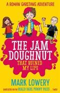 The Jam Doughnut That Ruined My Life | Mark Lowery |
