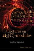 Lectures On Sl_2(c)-modules | Sweden) Mazorchuk Volodymyr (uppsala Univ |