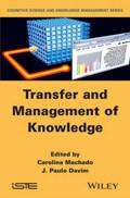 Transfer and Management of Knowledge   Machado, Carolina ; Davim, J. Paulo  