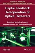 Haptic Feedback Teleoperation of Optical Tweezers | Ni, Zhenjiang ; Pacoret, Celine ; Benosman, Ryad ; Regnier, Stephane |